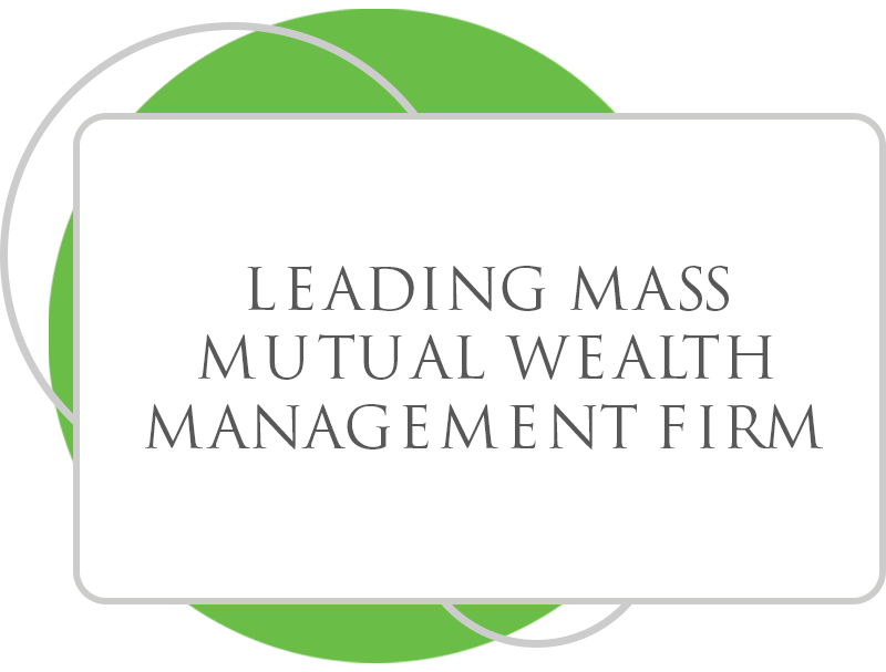 Leading Mass Mutual Wealth Management Firm